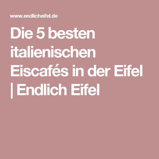 Die 5 besten italienischen Eiscafés in der Eifel | Endlich Eifel