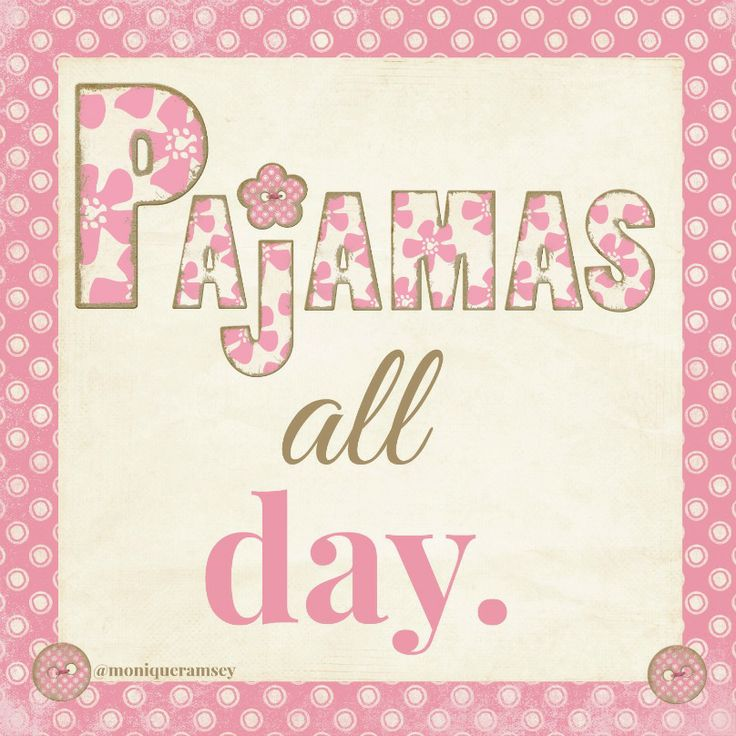 Pajamas. All day. (Thank goodness I work from home and can be comfy cozy and productive all at the same time!) #ItsHowIRoll