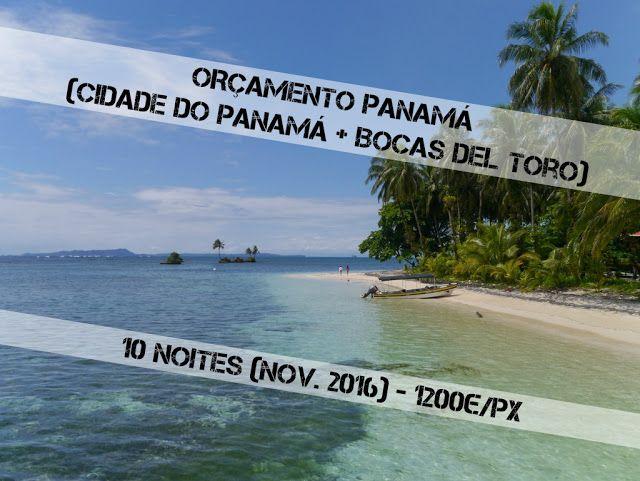 Orçamento Panamá! 10 dias na Cidade do Panamá e Bocas del Toro por 1200€!   Let's Run Away