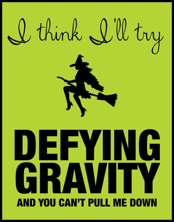 WICKED Defying Gravity Inspirational Quote