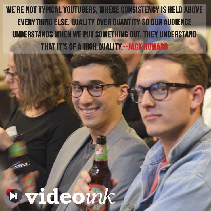 """""""We're not typical YouTubers, where consistency is held above everything else. Quality over quantity so out audience understands when we put something out, they understand that it's of a high quality"""" - Jack Howard, YouTuber http://bit.ly/S2PdWB"""