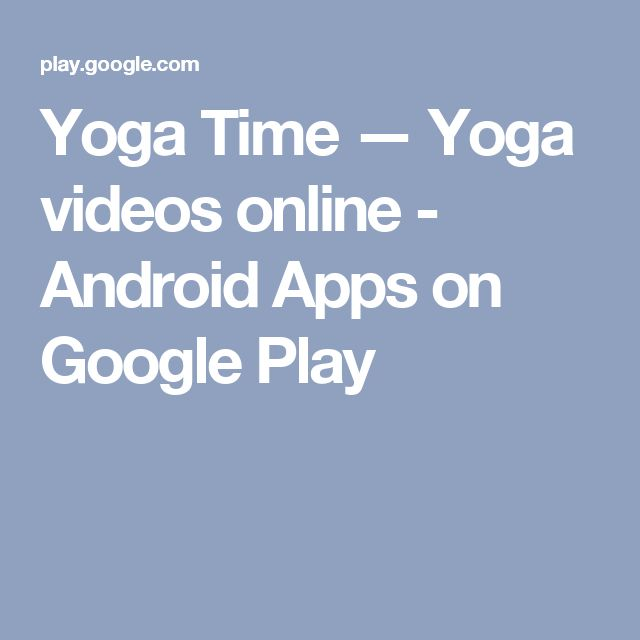 Yoga Time — Yoga videos online - Android Apps on Google Play