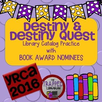 Destiny & Quest Library Catalog Practice with Young Reader's Choice Nominees from The Trapped Librarian