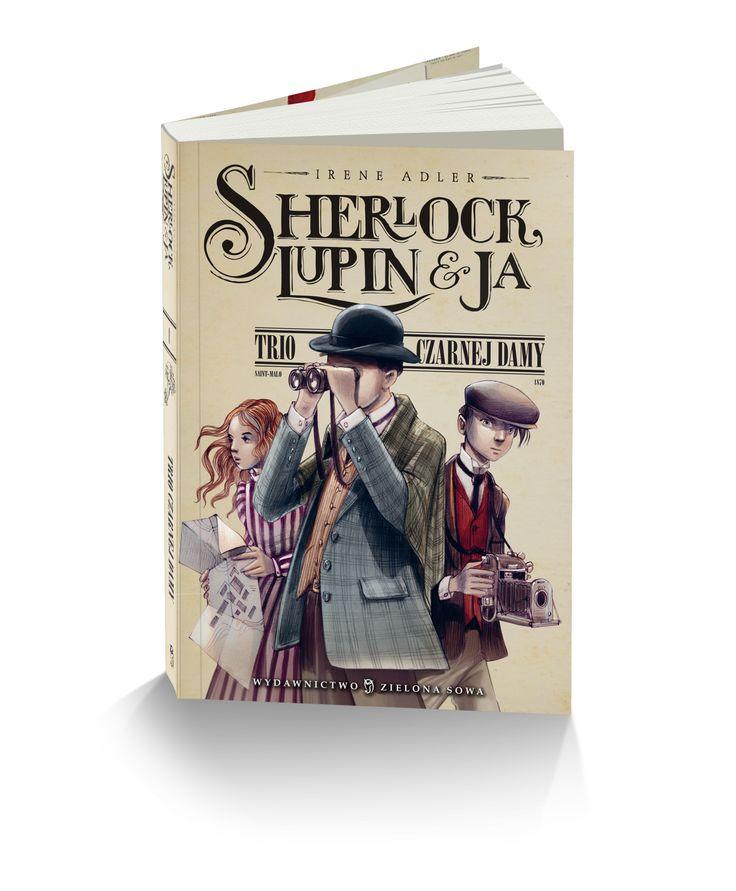 Sherlock, Lupin i ja - cóż tu dalej mówić?! Kolejna wspaniała książka o przygodach młodego Sherlocka Holmesa!