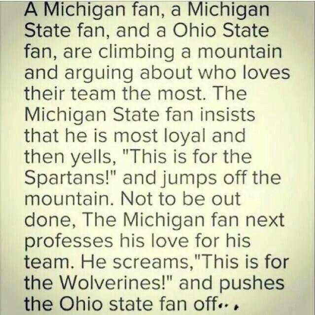 Michigan State,  UofM, & Ohio State fan