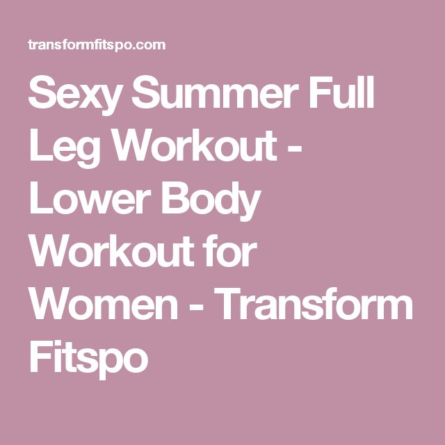 Sexy Summer Full Leg Workout - Lower Body Workout for Women - Transform Fitspo