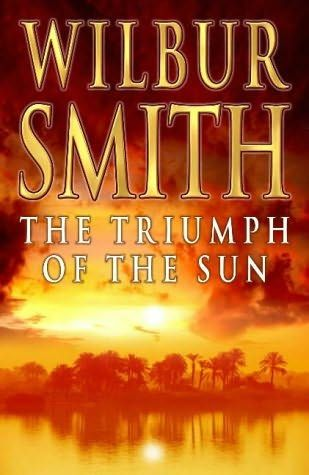The Triumph Of The Sun - Wilbur Smith