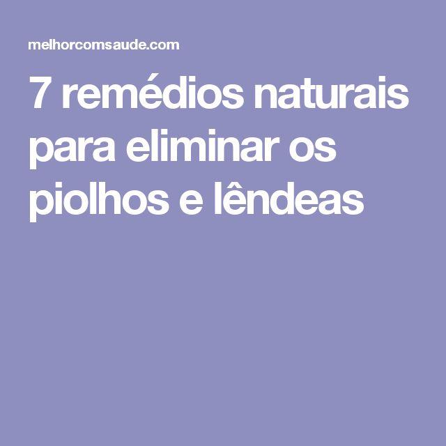 7 remédios naturais para eliminar os piolhos e lêndeas