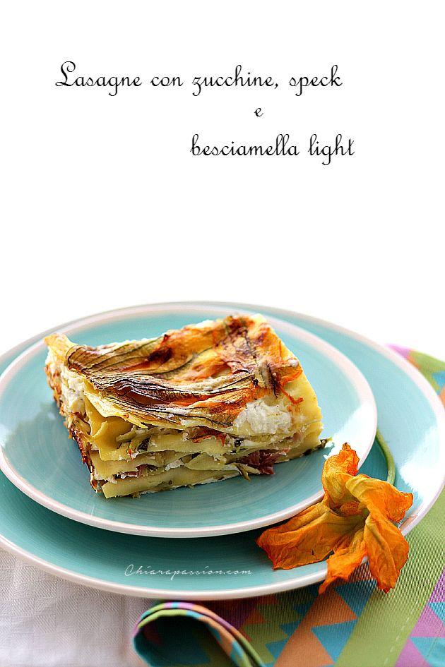 Chiarapassion: Lasagne con zucchine, speck e besciamella light se...