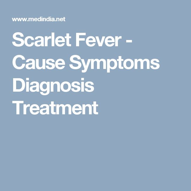 Scarlet Fever - Cause Symptoms Diagnosis Treatment