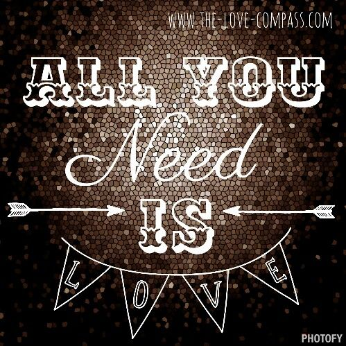 All you need is love :) #thelovecompass #love #dating #relationships