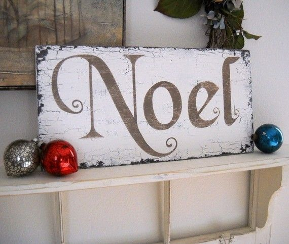 Simple~ DIY idea for a Noel or other Christmas ro holidays quote for distressed rustic, shabby, vintage chic lovers
