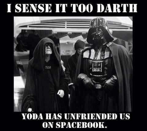 I sense it too Darth… Yoda has unfriended us on Spacebook  |  LOLHeaven.com