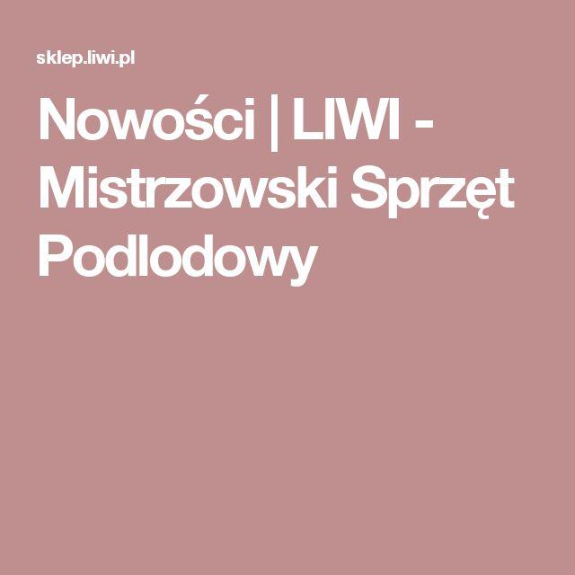 Nowości  | LIWI - Mistrzowski Sprzęt Podlodowy