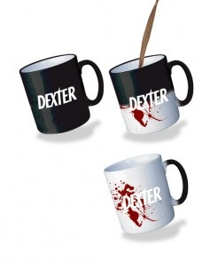 Yeah!!! have one thanks to my besty Petrea!!!!! dexter heat sensitive mug. MUST HAVE
