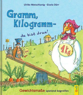 Produktcover: Gramm, Kilogramm - du bist dran!
