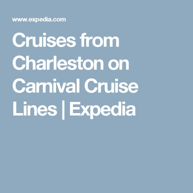 Cruises from Charleston on Carnival Cruise Lines | Expedia