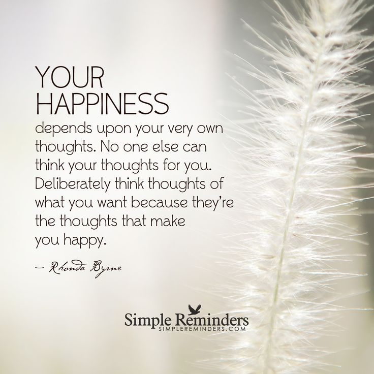 """Rhonda Byrne: Your happiness depends upon your very own thoughts. No one else..."" by Rhonda Byrne"