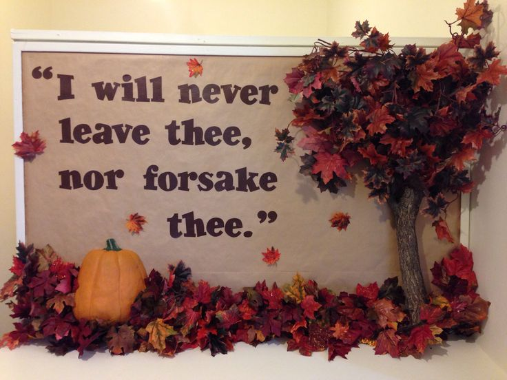 I will never leave the nor forsake thee. (Church Bulletin Board Fall 2013)