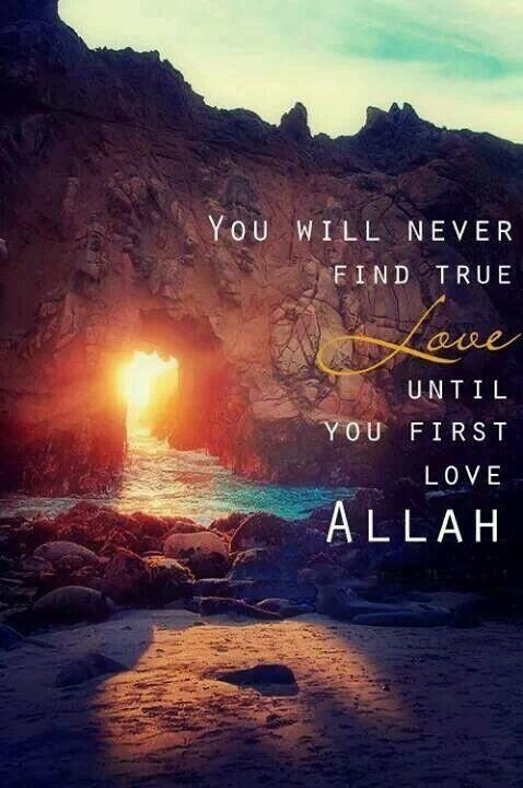 Until you first love Allah