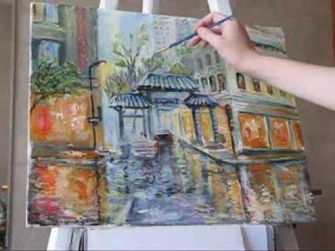 Влада Радованова видео уроки живописи маслом городской пейзаж музыка дождя - YouTube