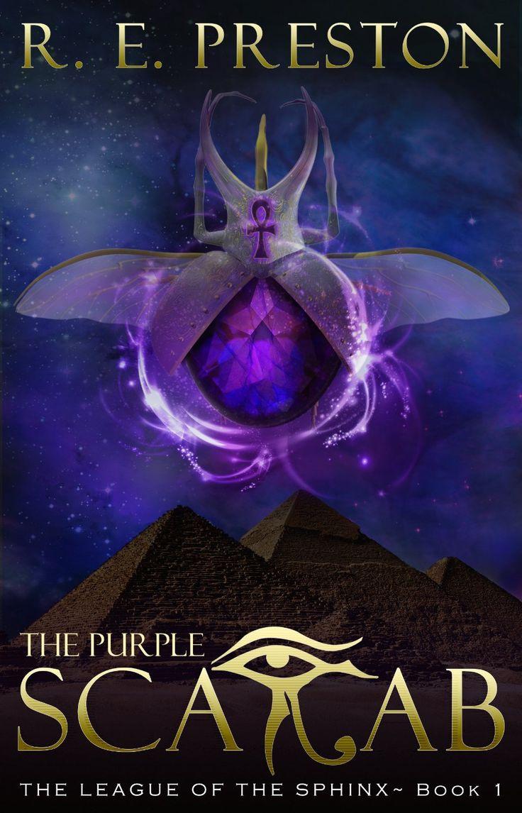 The Purple Scarab: The League Of The Sphinx  Book 1 By R E Preston