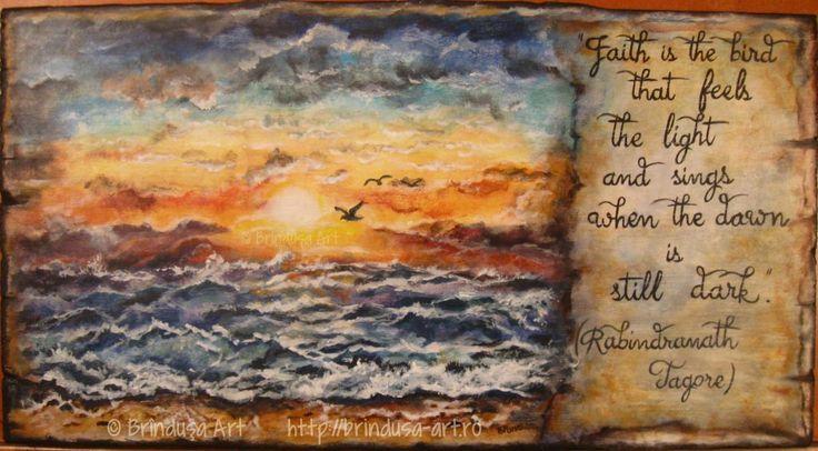 """""""Faith is the bird that feels the light and sings when the dawn is still dark.""""   Acrylic painting on wood. The inscription - made by hand (no stencils), with the paintbrush. """"Credinţa este pasărea care simte lumina şi cântă atunci când zorile sunt încă-n întuneric."""" (Rabindranath Tagore)  Tablou pictat pe lemn (acrilice). Inscripţia - fără şablon, cu pensula. #woodpainting #picturapelemn #art #faith #credinta #sunrise #rasarit #waves #valuri #BrindusaArt #handmade #inspirational…"""