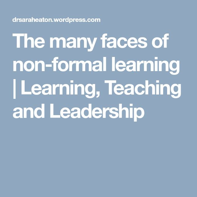 The many faces of non-formal learning | Learning, Teaching and Leadership