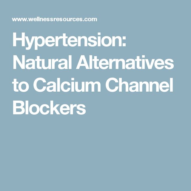 Hypertension: Natural Alternatives to Calcium Channel Blockers