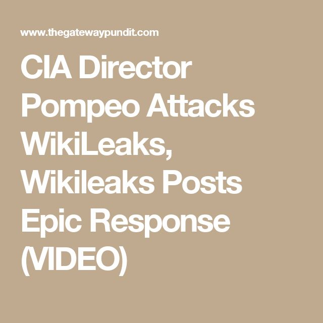 CIA Director Pompeo Attacks WikiLeaks, Wikileaks Posts Epic Response (VIDEO)