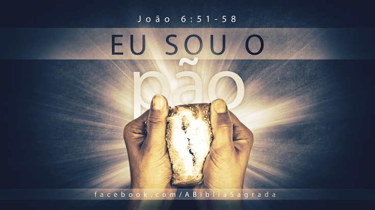 """""""Eu sou o pão da vida. Aquele que vem a mim nunca terá fome; aquele que crê em mim nunca terá sede."""" João 6:35"""