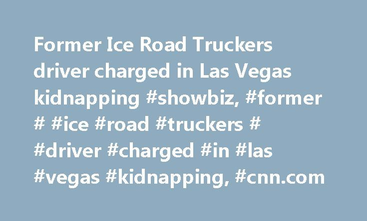 Former Ice Road Truckers driver charged in Las Vegas kidnapping #showbiz, #former # #ice #road #truckers # #driver #charged #in #las #vegas #kidnapping, #cnn.com http://new-york.nef2.com/former-ice-road-truckers-driver-charged-in-las-vegas-kidnapping-showbiz-former-ice-road-truckers-driver-charged-in-las-vegas-kidnapping-cnn-com/  # Former 'Ice Road Truckers' driver charged in Las Vegas kidnapping Photos: Celebrity mugshots American soccer star Abby Wambach was arrested on a driving under…