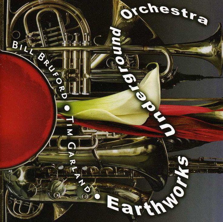 Bill Bruford - Earthworks Underground Orchestra