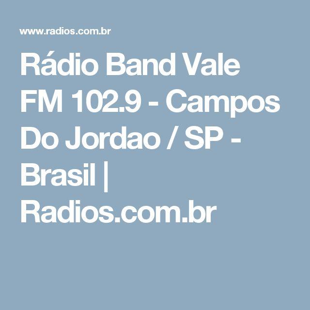 Rádio Band Vale FM 102.9 - Campos Do Jordao / SP - Brasil   Radios.com.br
