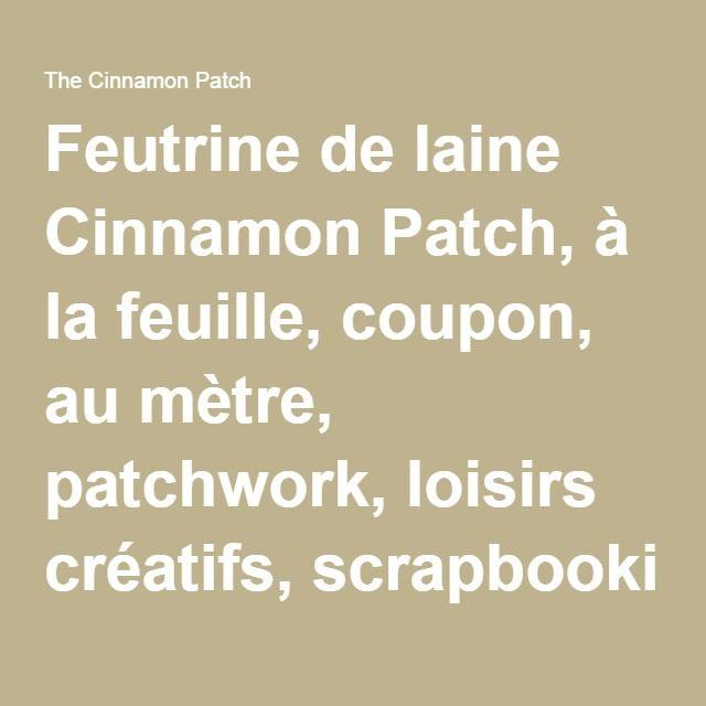 Feutrine de laine Cinnamon Patch, à la feuille, coupon, au mètre, patchwork, loisirs créatifs, scrapbooking - The Cinnamon Patch