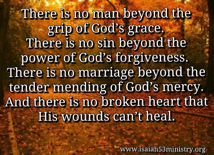 There is no man beyond the grip of God's grace  There is no sin