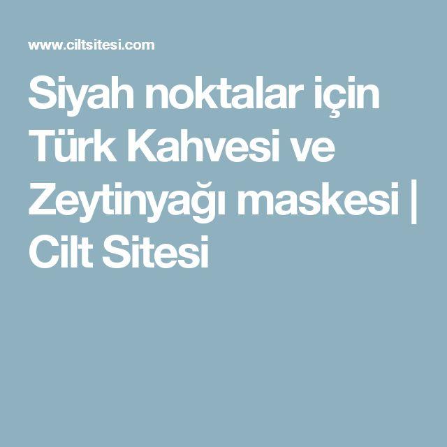 Siyah noktalar için Türk Kahvesi ve Zeytinyağı maskesi | Cilt Sitesi