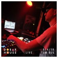 Tom Bug - Dobar Live House 9/4/16 Closing Set by Tom Bug on SoundCloud