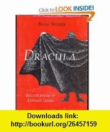 Dracula The Definitive Edition (9780760704059) Bram Stoker, Edward Gorey , ISBN-10: 0760704058  , ISBN-13: 978-0760704059 , ASIN: 0760758190 , tutorials , pdf , ebook , torrent , downloads , rapidshare , filesonic , hotfile , megaupload , fileserve