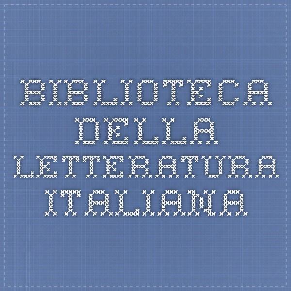 Biblioteca della Letteratura Italiana #literatura_italiana #biblioteca_virtual