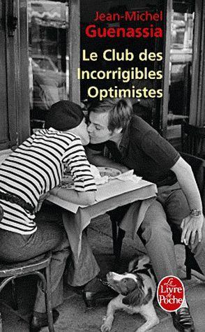 Les Club des Incorrigibles Optimistes de Jean-Michel Guenassia. Génial! Un livre inoubliable... Je le recommande, très vivant, très documenté, quelles richesses nous en retirons!