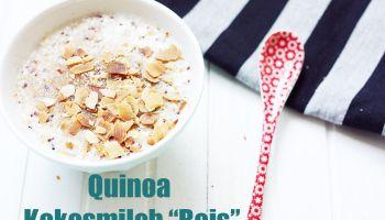 Mittwochsrezept: Quinoa Kokosmilch
