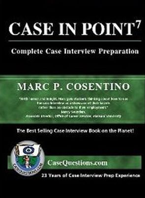 "Cosentino, Marc P. ""Case in point : complete case interview preparation"". Santa Barbara, CA : Burgee Press, 2013. Location 13.24-COS IESE Library Barcelona"