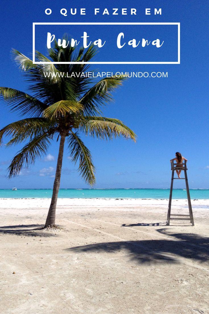 O que fazer em Punta Cana. Dicas de passeios.