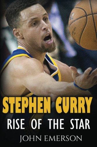 Rise of the Star: Life of Stephen Curry – J. Emerson