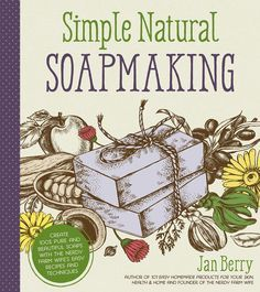 Simple Natural Soapmaking by Jan Berry includes recipes for Blue Agave Soap, Wild Rosehips Soap, Double Mint Sage Soap and Dead Sea Mud Spa Bar. The recipes are in tune with today's trends―such as vegan options, shampoo and shaving bars, seasonal soaps such as Pumpkin Spice Soap and soaps highlighting popular ingredients such as goat's milk and sea salt―while still retaining a rustic, old-fashioned feel.