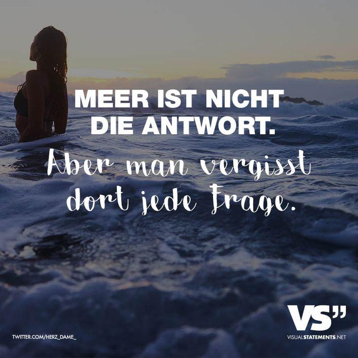 Meer ist nicht die Antwort. Aber man vergisst dort jede Frage. - VISUAL STATEMENTS®