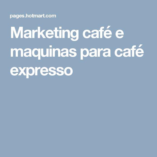 Marketing café e maquinas para café expresso