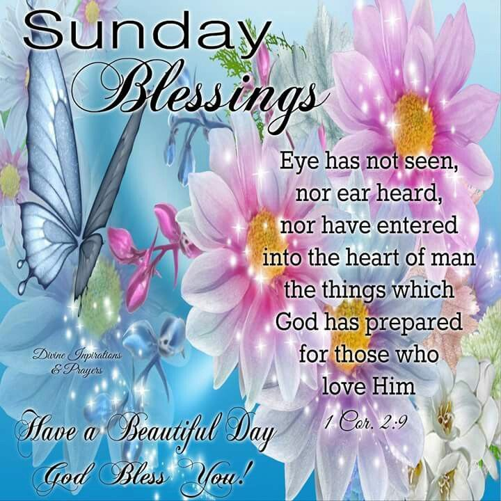 Sunday Blessings, Have A Beautiful Day God Bless You!