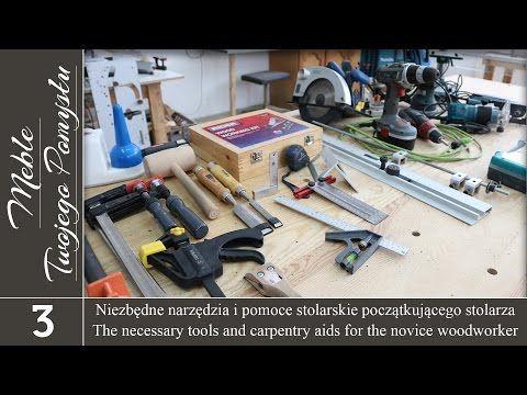 Cz. 2. Niezbędne narzędzia i pomoce stolarskie początkującego stolarza - YouTube